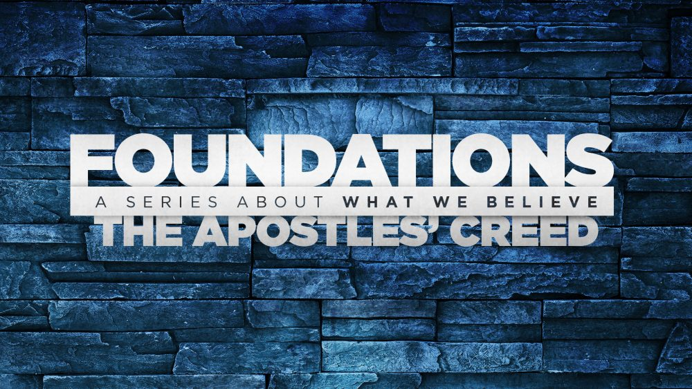 Foundations, The Apostles Creed