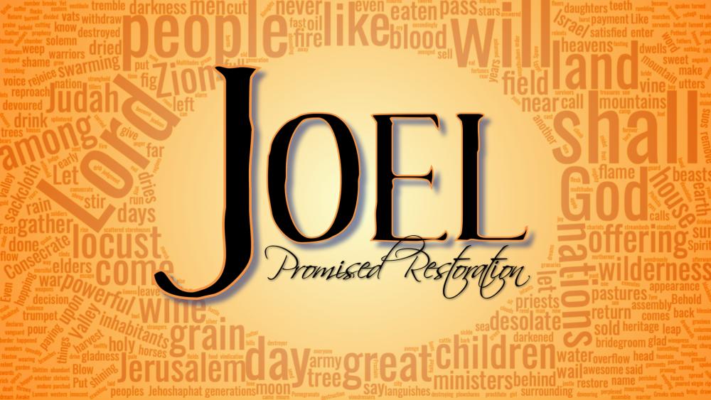 Joel: Promised Restoration