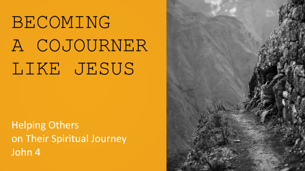 Becoming a Cojourner Like Jesus: Helping Others on Their Spiritual Journey Image